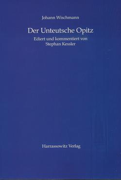 Der Unteutsche Opitz von Kessler,  Stephan, Wischmann,  Johann