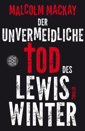 Der unvermeidliche Tod des Lewis Winter von Gunkel,  Thomas, MacKay,  Malcolm