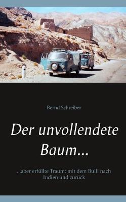 Der unvollendete Baum… von Schreiber,  Bernd
