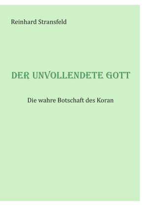 Der unvollendete Gott von Stransfeld,  Reinhard