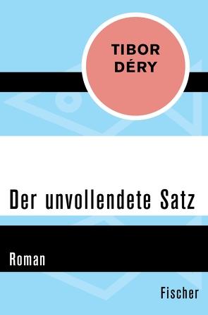 Der unvollendete Satz von Déry,  Tibor, Ujlaky,  Charlotte