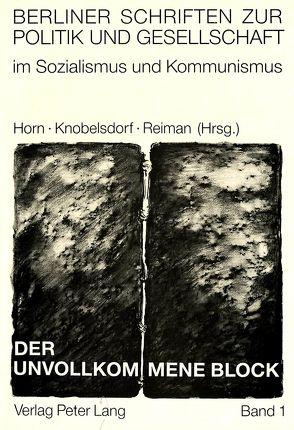 Der unvollkommene Block von Horn,  Hannelore, Knobelsdorf,  Wladimir
