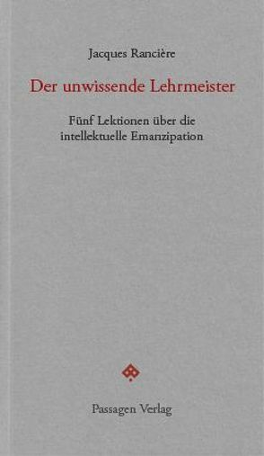 Der unwissende Lehrmeister von Engelmann,  Peter, Rancière,  Jacques, Steurer-Boulard,  Richard