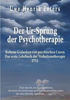 Der Ur-Sprung der Psychotherapie von Peters,  Uwe Henrik