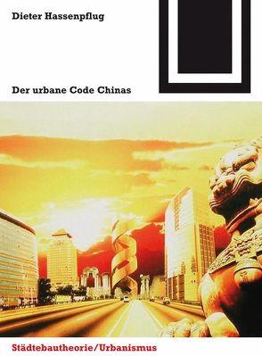 Der urbane Code Chinas von Hassenpflug,  Dieter