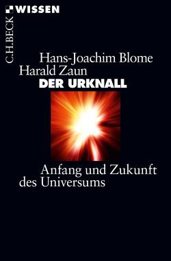 Der Urknall von Blome,  Hans-Joachim, Zaun,  Harald