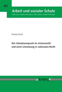 Der Urlaubsanspruch im Unionsrecht und seine Umsetzung in nationales Recht von Jurrat,  Svenja