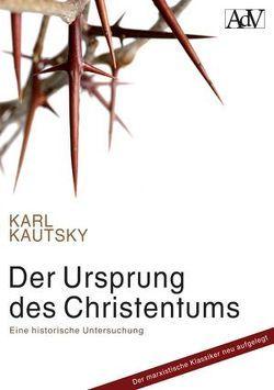 Der Ursprung des Christentums von Kautsky,  Karl, Trausmuth,  Gernot, Woods,  Alan