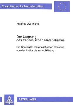Der Ursprung des französischen Materialismus von Overmann,  Manfred