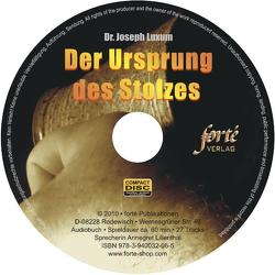 Der Ursprung des Stolzes von Friedrich,  Gerd, Lilienthal,  Annegret, Luxum,  Joseph