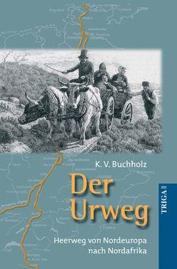 Der Urweg von Buchholz,  K. V.
