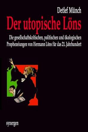 Der utopische Löns von Münch,  Detlef