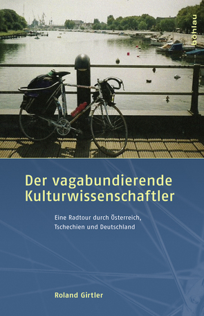 Der vagabundierende Kulturwissenschaftler von Girtler,  Roland