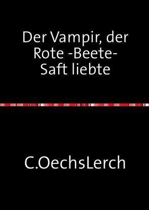 Der Vampir, der Rote -Beete-Saft liebte von Oechsler,  Claudia