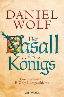 Der Vasall des Königs von Wolf,  Daniel