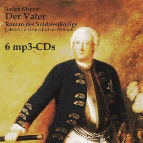 Der Vater von Klepper,  Jochen, Schmidt,  Hans Jochim