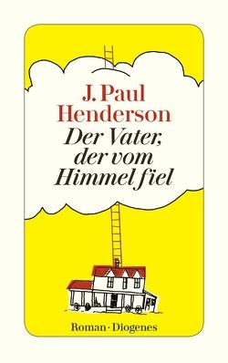 Der Vater, der vom Himmel fiel von Henderson,  J. Paul, Merling,  Jenny