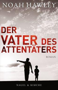 Der Vater des Attentäters von Hawley,  Noah, Löcher-Lawrence,  Werner