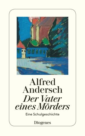 Der Vater eines Mörders von Andersch,  Alfred