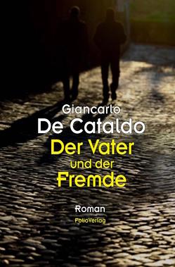 Der Vater und der Fremde von de Cataldo,  Giancarlo
