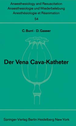 Der Vena Cava-Katheter von Burri,  C., Gasser,  D.