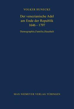 Der venezianische Adel am Ende der Republik 1646-1797 von Hunecke,  Volker