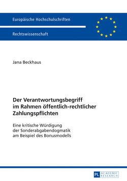 Der Verantwortungsbegriff im Rahmen öffentlich-rechtlicher Zahlungspflichten von Beckhaus,  Jana