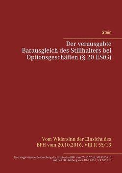Der verausgabte Barausgleich des Stillhalters bei Optionsgeschäften (§ 20 EStG) von Stein,  Michael