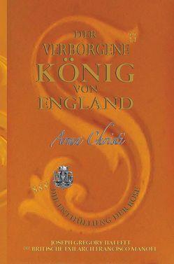 Der Verborgene König von England / Anerkannte Königschaft — Das Herzogtum von Sachsen-Coburg und Gotha von Hallett,  Greg, Manoel,  Francisco