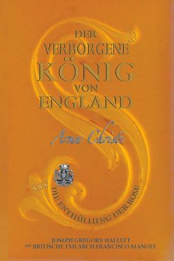Der Verborgene König von England / Jesus von der Algarve von Hallett,  Greg, Manoel,  Francisco