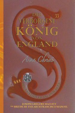 Der Verborgene König von England / Nach Portugal überbrachte Königliche Marken — Ehe und Ehren von Hallett,  Greg, Manoel,  Francisco