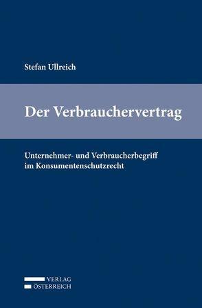 Der Verbrauchervertrag von Ullreich,  Stefan