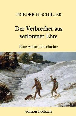 Der Verbrecher aus verlorener Ehre von Schiller,  Friedrich