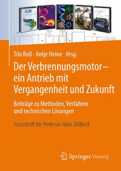 Der Verbrennungsmotor – ein Antrieb mit Vergangenheit und Zukunft von Heine,  Antje, Roß,  Tilo