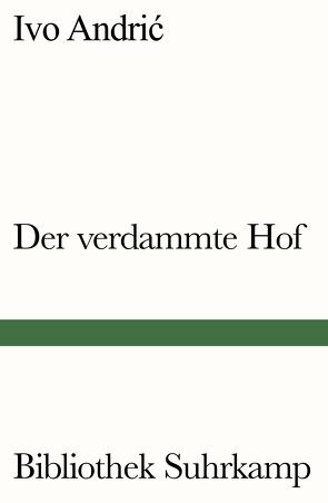 Der verdammte Hof von Andric,  Ivo, Dor,  Milo, Federmann,  Reinhard