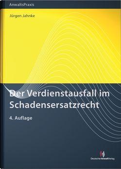 Der Verdienstausfall im Schadensersatzrecht von Jahnke,  Jürgen