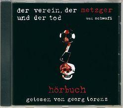Der Verein, der Metzger und der Tod von Lorenz,  Georg, Schwarzfischer,  Klaus