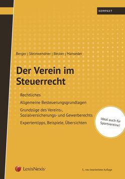 Der Verein im Steuerrecht von Becker,  Anton, Berger,  MR Wolfgang, Manseder,  Friedrich L., Steinwendner,  Werner