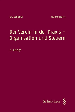 Der Verein in der Praxis – Organisation und Steuern (PrintPlu§) von Greter,  Marco, Scherrer,  Urs