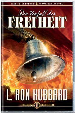 Der Verfall der Freiheit von Hubbard,  L. Ron
