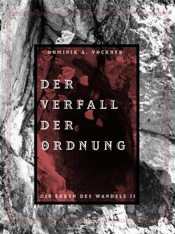 Der Verfall der Ordnung von Vockner,  Dominik A.