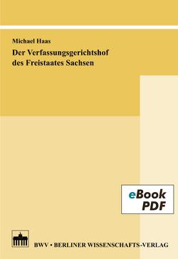 Der Verfassungsgerichtshof des Freistaates Sachsen von Haas,  Michael