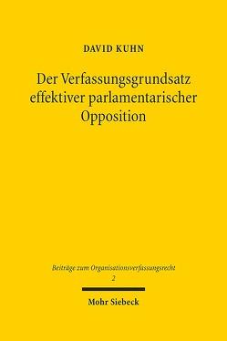 Der Verfassungsgrundsatz effektiver parlamentarischer Opposition von Kühn,  David
