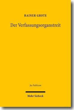 Der Verfassungsorganstreit von Grote,  Rainer