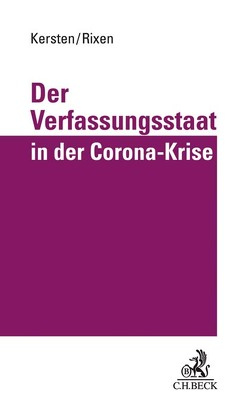 Der Verfassungsstaat in der Corona-Krise von Kersten,  Jens, Rixen,  Stephan