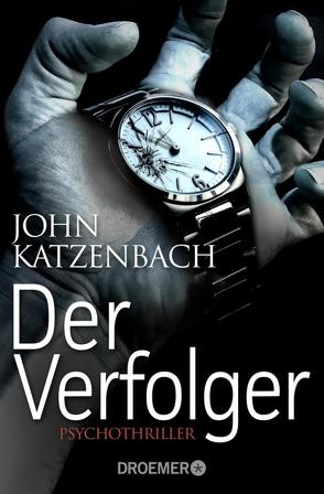 Der Verfolger von Katzenbach,  John, Kreutzer,  Anke, Kreutzer,  Eberhard