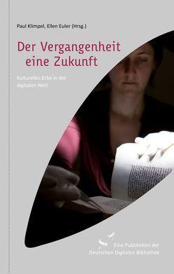 Der Vergangenheit eine Zukunft von Euler,  Ellen, Klimpel,  Paul