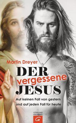 Der vergessene Jesus von Dreyer,  Martin