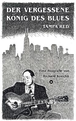 Der vergessene König des Blues – Tampa Red von Koechli,  Richard