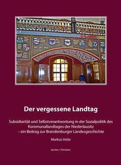Der vergessene Landtag von Vette,  Markus